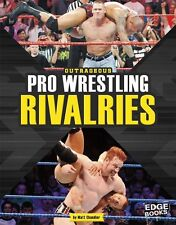 Outrageous Pro Wrestling Rivalries (Sports Rivalries) Paperback 2015 Matt Chandl