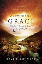 Captured by Grace : No One Is Beyond the Reach of a Loving God by David Jeremiah