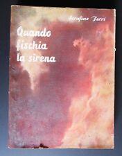 Quando fischia la sirena S. FERRI racconti vigile del fuoco 1953 pompieri I EDIZ