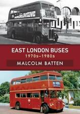 EAST LONDON BUSES: 1970s-1980s ISBN: 9781445680217