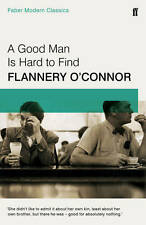 A Good Man is Hard to Find: Faber Modern Classic, O'Connor, Flannery, New