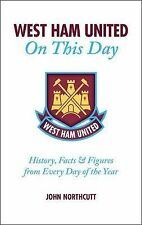 West Ham United On This Day: History, Facts & Figures from Every Day of the Year