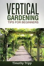 Vertical Gardening Tips for Beginners (2014, Paperback)