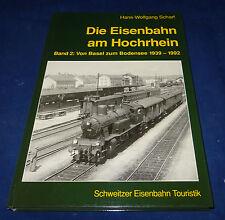 Scharf - Die Eisenbahn am Hochrhein Band 2: Von Basel zum Bodensee 1939-1992
