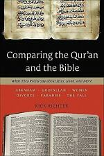 Comparing the Qur'an and the Bible : What They Really Say about Jesus, Jihad,...