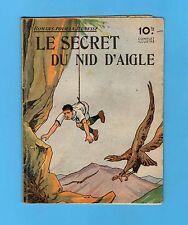 ►ROMANS POUR LA JEUNESSE N°11 - LE SECRET DU NID D'AIGLE -  DANSET -  ROUFF 1947