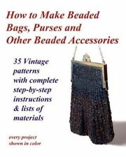 How to Make Beaded Bags, Purses and Other Beaded Accessories: 35 vintage pattern