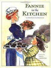 Fannie in the Kitchen : The Whole Story From Soup to Nuts of How Fannie Farmer I