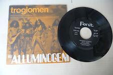 """GLI ALLUNINOGENI"""" TROGLOMEN- disco 45 giri FONIT It 1971"""" OST/PROG.Italy"""