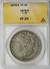 1878 7TF $1 ANACS VF 25 Morgan Silver Dollar