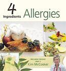NEW 4 INGREDIENTS ALLERGIES COOKBOOK by Kim McCosker