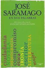 Saramago en sus palabras Ediccion y seleccion de Fernando Gomez Aguilera