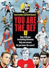 You are the Ref 3,Paul Trevillion, Keith Hackett