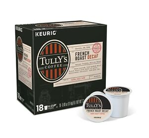 Tully's DECAF French Roast Coffee 18 to 144 Count Keurig Kcups Pick Any Quantity