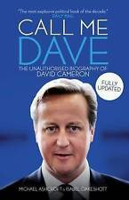 Call Me Dave: The Unauthorised Biography of David Cameron by Isabel Oakeshott, …