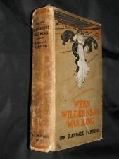 1904 WHEN  WILDERNESS WAS KING Parrish Tale IL Country Hardcover HC Book