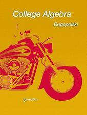 College Algebra - Dugopolski  5th Edition ISBN 978-0-321-64474-9