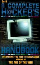 The Complete Hacker's Handbook : Everything You Need to Know About Hacking in