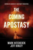 The Coming Apostasy: Exposing the Sabotage of Christianity from Within (Paperbac
