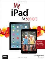 My iPad for Seniors (covers iOS 7 on iPad Air, iPad 3rd and 4th generation, iPad