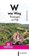 W wie Weg - Thüringen zu Fuß: 30 Geheimtipps für Wanderer (2015, Taschenbuch)