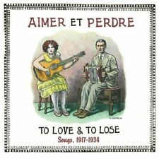 Aimer Et Perdre - To Love & To Lose Songs, 1917-1934 (NEW CD)