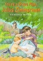 You're a Brave Man, Julius Zimmerman Hardcover Claudia Mills