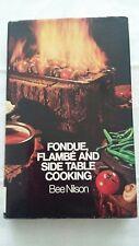 FONDUE, FLAMBE AND SIDE TABLE COOKING - Hardback 1972