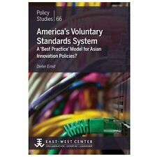America's Voluntary Standards System : A 'Best Practice' Model for Asian...