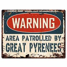 PP2427 WARNING AREA PATROLLED BY GREAT PYRENEES Chic Sign Home Store Decor