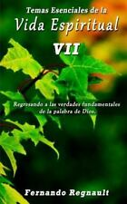 Temas Esenciales de la Vida Espiritual VII by Fernando Regnault (2013,...