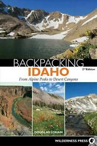 Backpacking Idaho: From Alpine Peaks to Desert Canyons (2015, Paperback) New