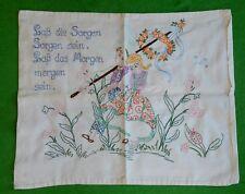 """Kissen Kissenbezug Handstickerei original alt 1930-50 Spruch """"Lass die sorgen.."""""""