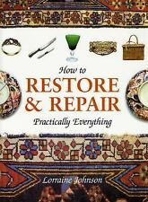 How to Restore & Repair Practically Everything