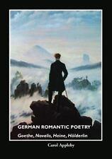 German Romantic Poetry: Goethe, Novalis, Heine, H Lderlin (Hardback or Cased Boo