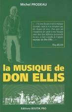 LA MUSIQUE DE DON ELLIS - MICHEL PRODEAU - LIVRE NEUF DÉSTOCKÉ - PORT GRATUIT