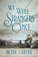 We Were Strangers Once (Hardback or Cased Book)
