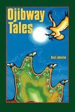 Ojibway Tales: By Johnston, Basil