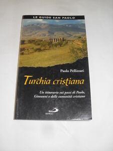 PELLIZZARI - TURCHIA CRISTIANA - ED.SAN PAOLO - 2005