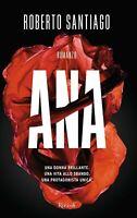 Ana - Roberto Santiago; libro come nuovo, copertina rigida