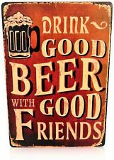 Drink Good Beer with Good Friends Man Cave Bar Sign Vintage Tin Metal Signs