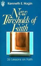 New Thresholds of Faith by Kenneth E. Hagin