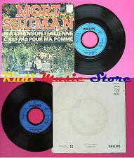 LP 45 7'' MORT SHUMAN Ma chanson italienne C'est pas pour ma pomme no cd mc dvd