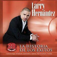 Larry Hernandez : La Historia De Los Exitos CD