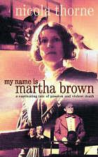 My Name is Martha Brown, Thorne, Nicola, 0006513654, New Book