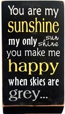 You are my sunshine Box Wood Sign