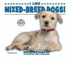 I Like Mixed-Breed Dogs! (Discover Dogs with the American Canine Assoc-ExLibrary