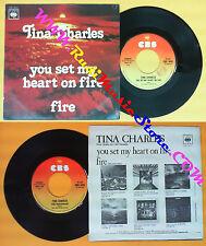 LP 45 7'' TINA CHARLES You set my heart on fire Fire 1975 italy (*) no cd mc dvd