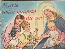 1960 - LIVRE FRANCAIS POUR ENFANT - MARIE NOTRE MAMAN DU CIEL
