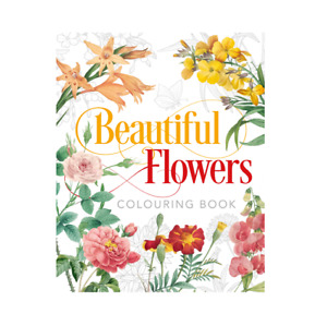 Beautiful Flowers Adult Colouring Book